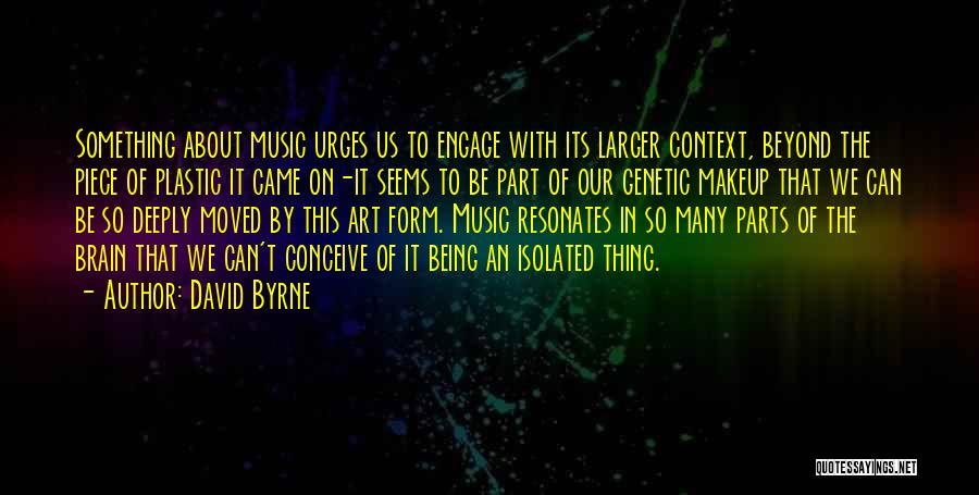 Being Part Of Something Quotes By David Byrne