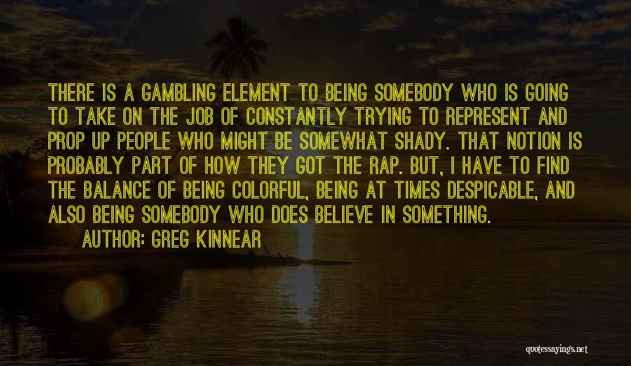 Being Part Of Something Quotes By Greg Kinnear