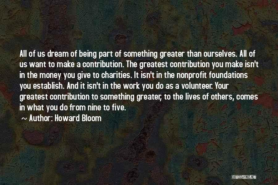 Being Part Of Something Quotes By Howard Bloom