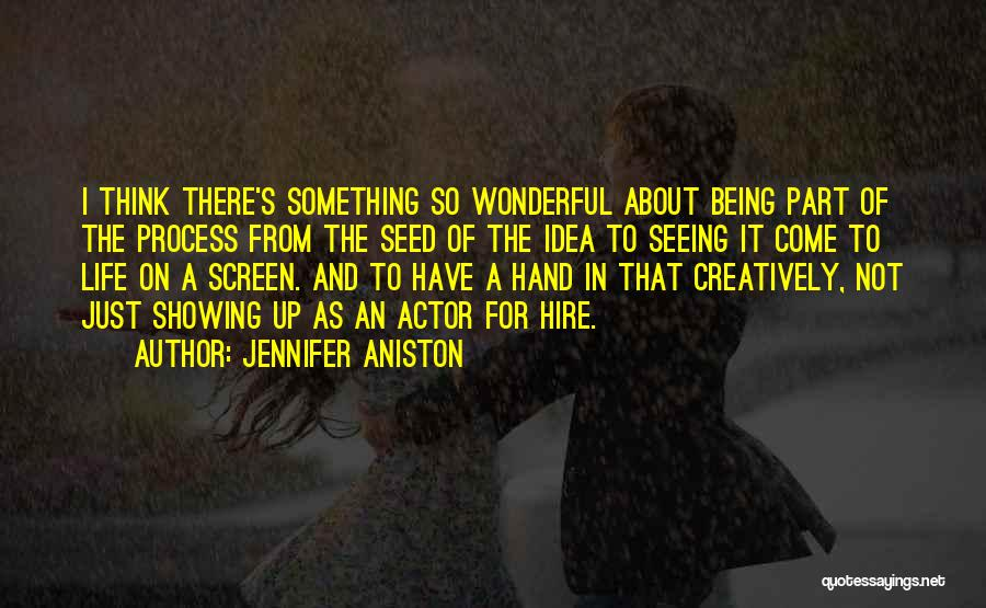Being Part Of Something Quotes By Jennifer Aniston