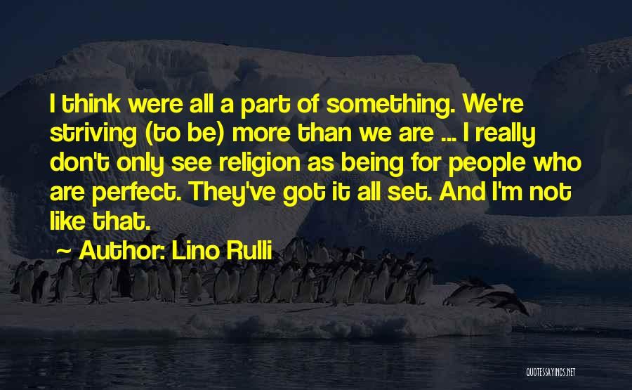 Being Part Of Something Quotes By Lino Rulli