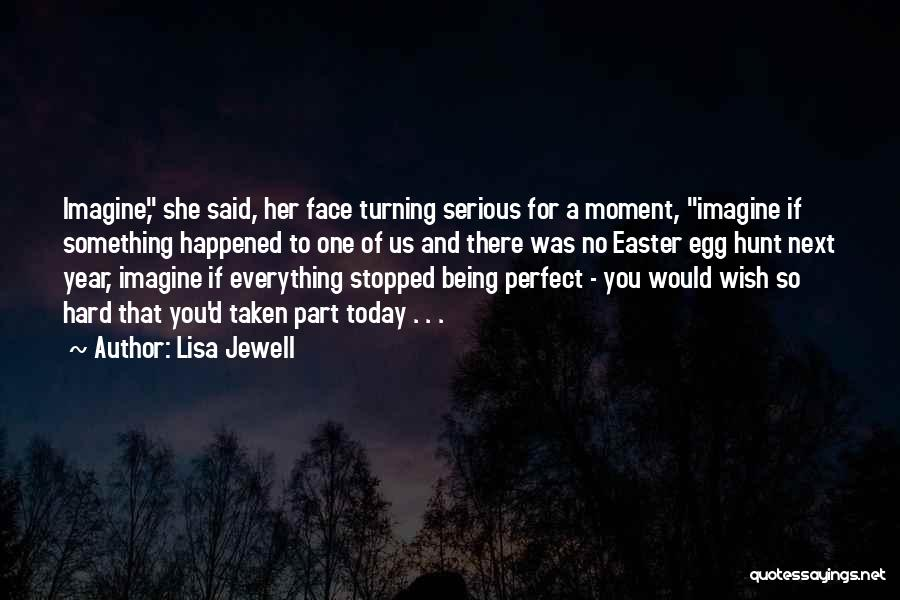 Being Part Of Something Quotes By Lisa Jewell