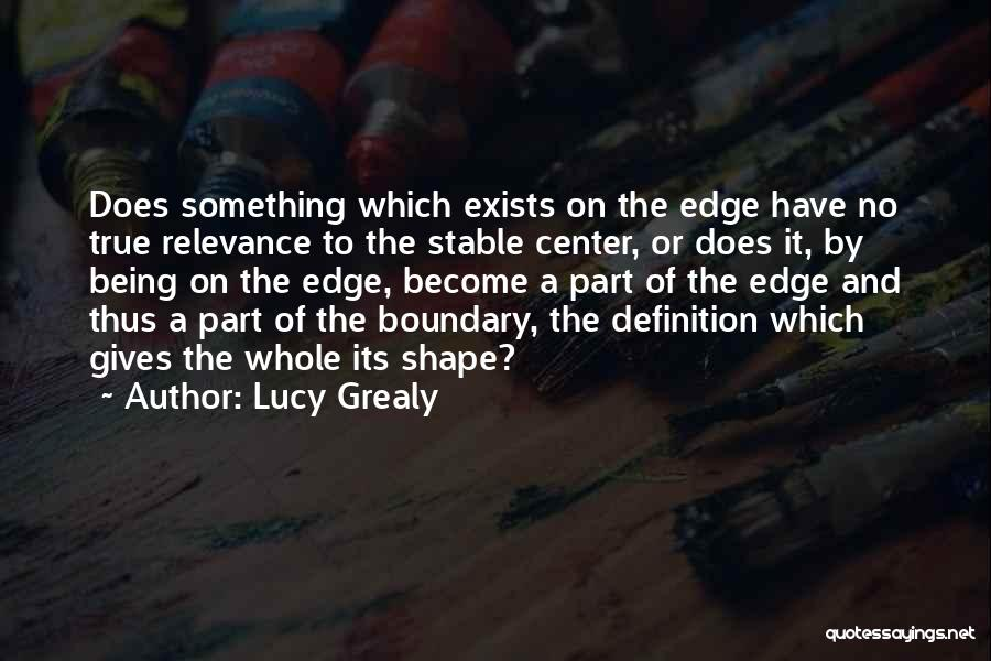 Being Part Of Something Quotes By Lucy Grealy