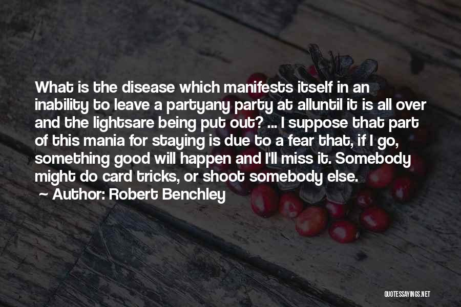 Being Part Of Something Quotes By Robert Benchley