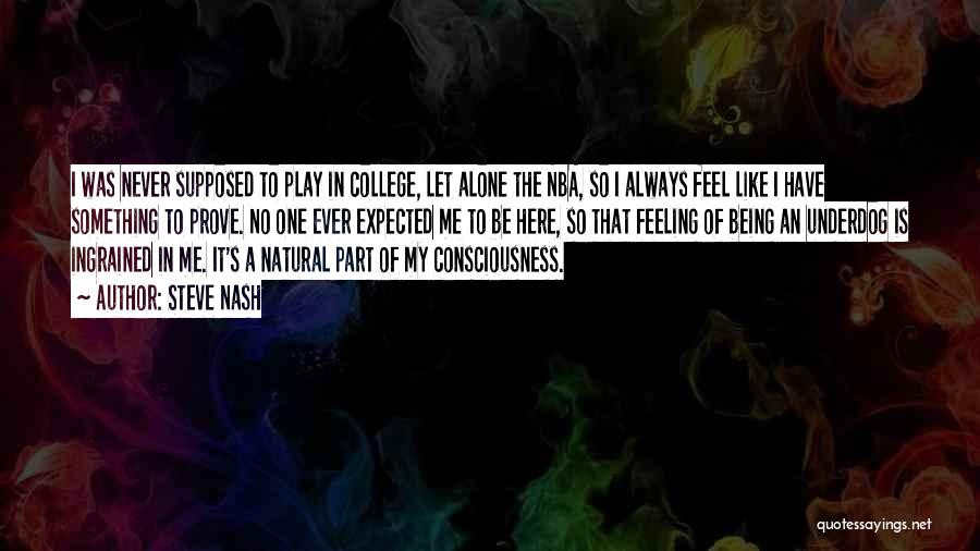 Being Part Of Something Quotes By Steve Nash