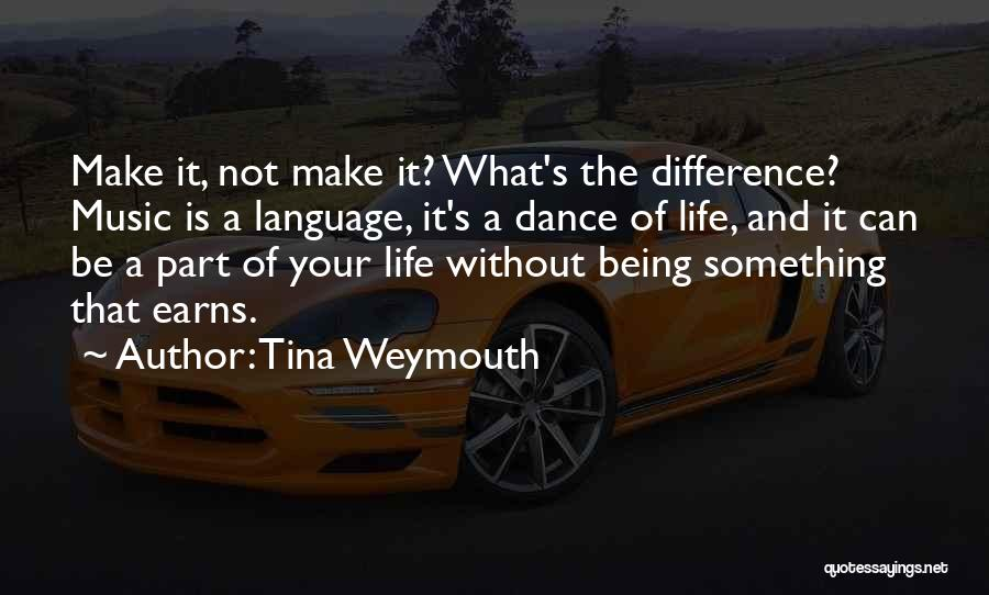Being Part Of Something Quotes By Tina Weymouth