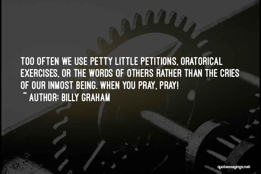 Being Petty Quotes By Billy Graham