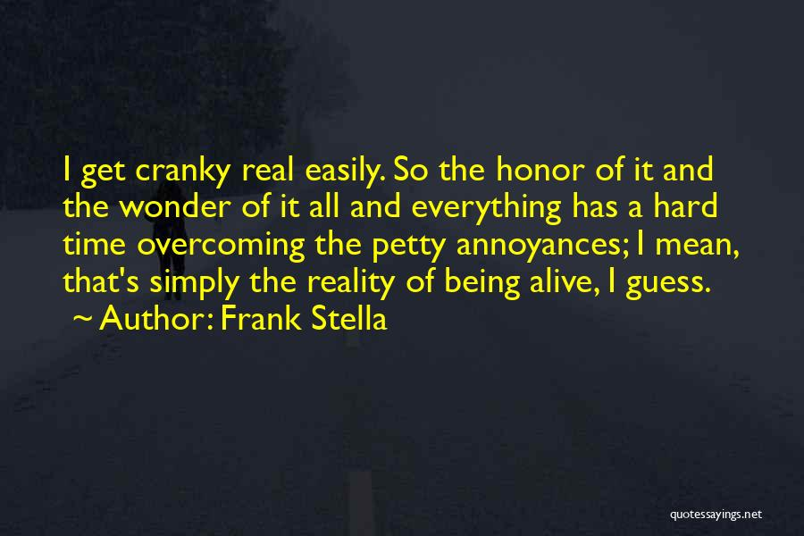Being Petty Quotes By Frank Stella