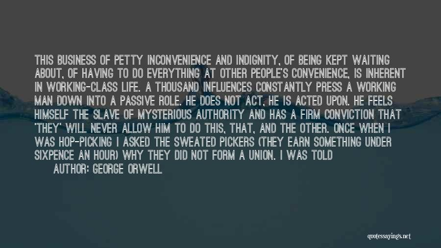Being Petty Quotes By George Orwell