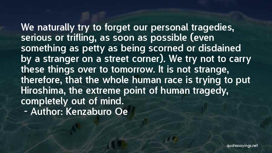 Being Petty Quotes By Kenzaburo Oe