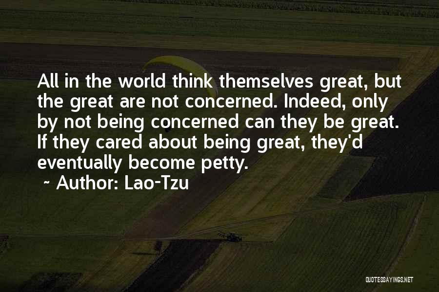 Being Petty Quotes By Lao-Tzu