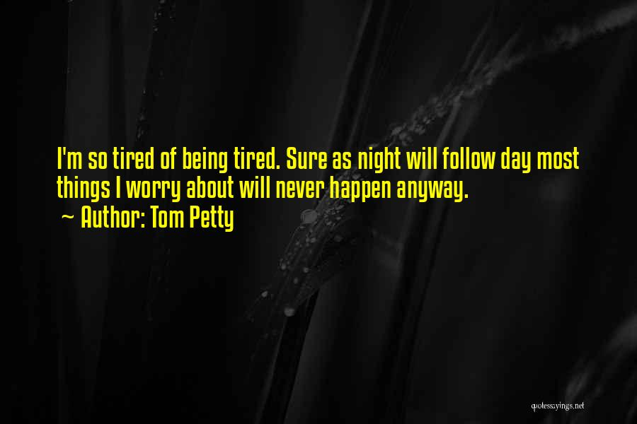 Being Petty Quotes By Tom Petty