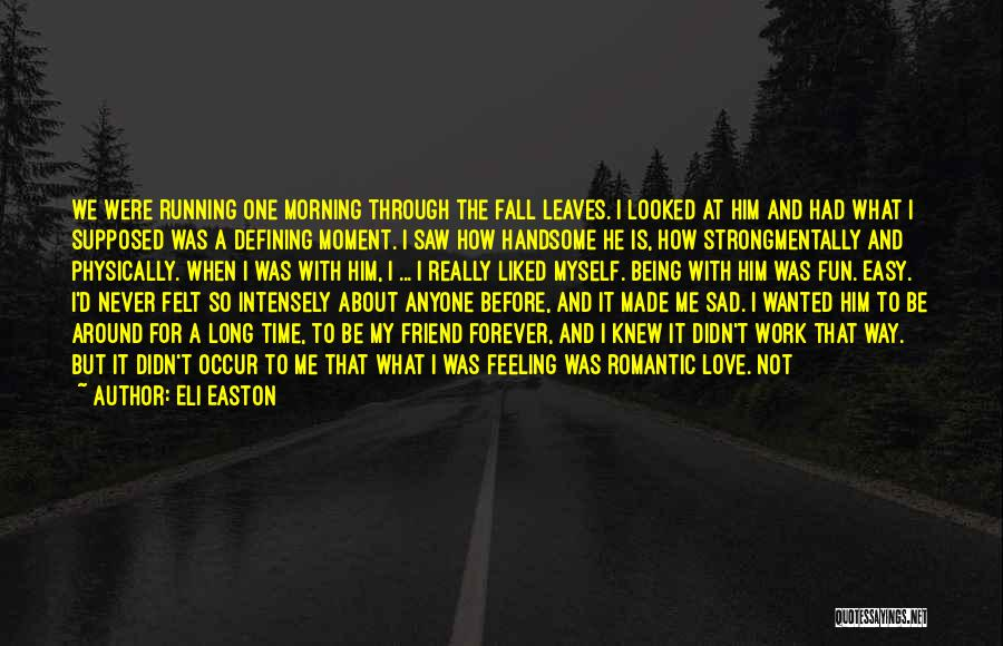 Being Physically Strong Quotes By Eli Easton