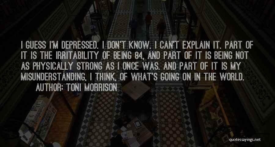 Being Physically Strong Quotes By Toni Morrison