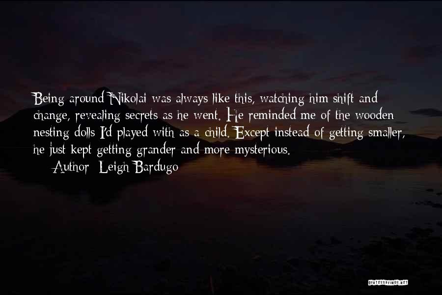 Being Played Around Quotes By Leigh Bardugo