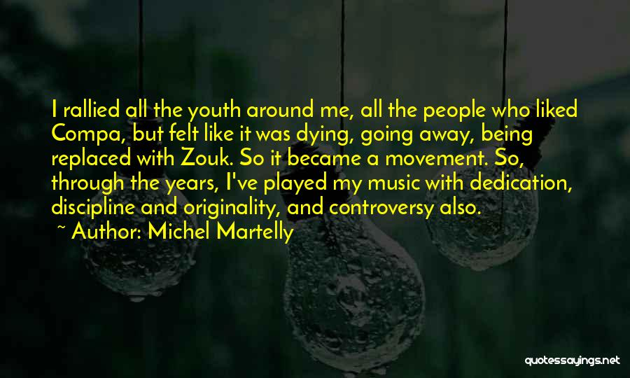 Being Played Around Quotes By Michel Martelly