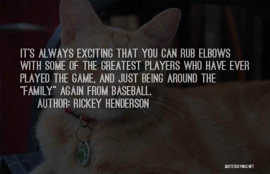 Being Played Around Quotes By Rickey Henderson