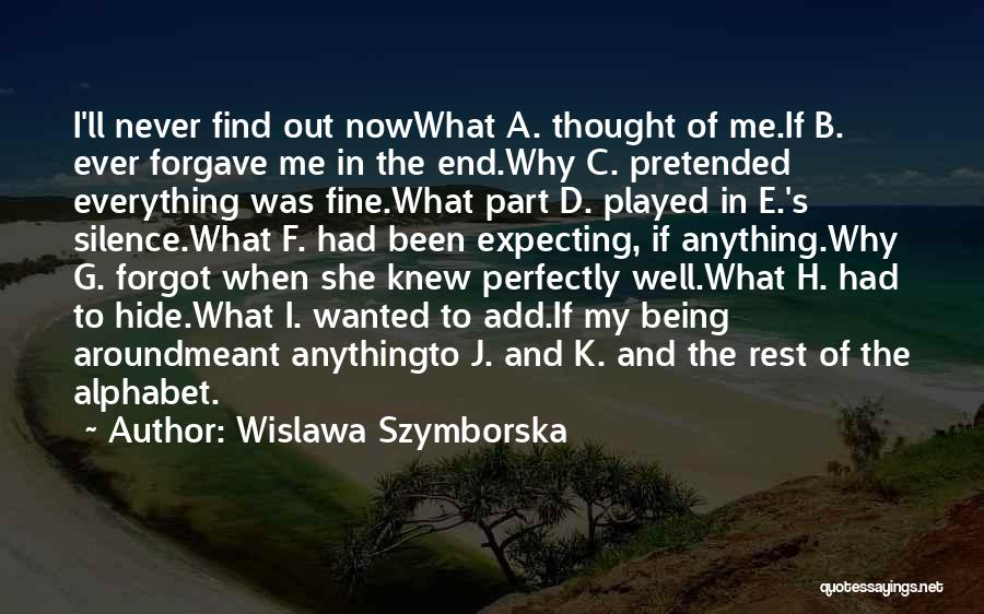 Being Played Around Quotes By Wislawa Szymborska