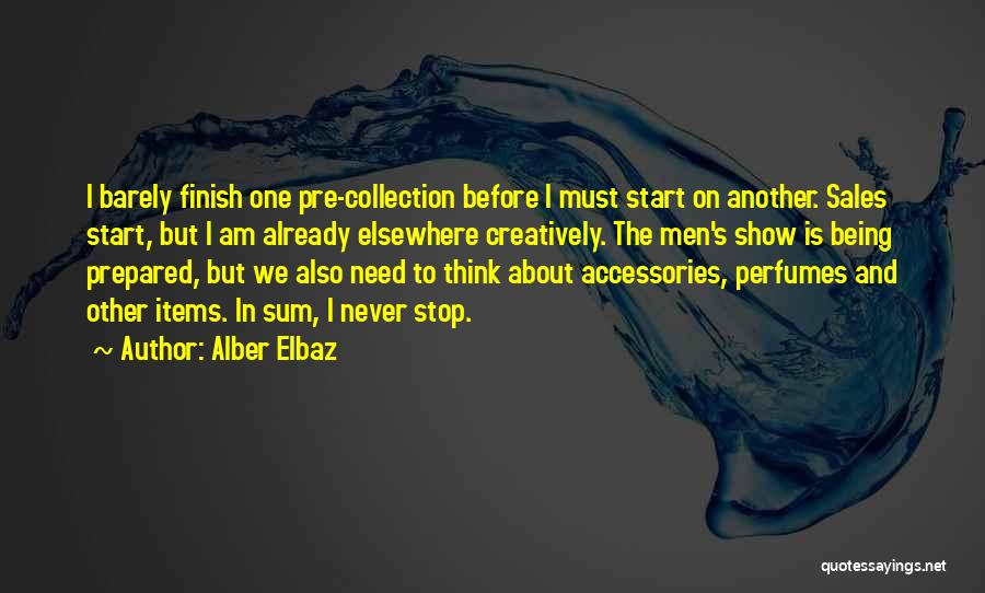 Being Prepared Quotes By Alber Elbaz