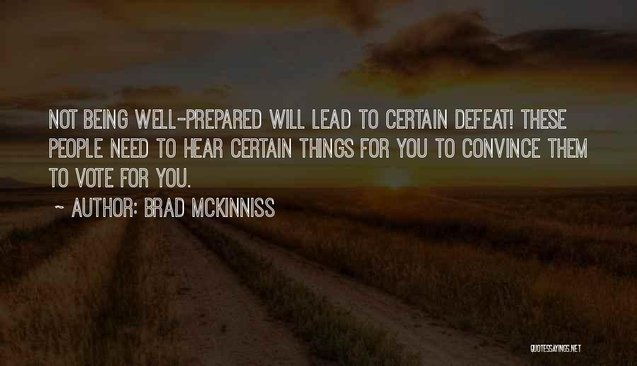 Being Prepared Quotes By Brad McKinniss