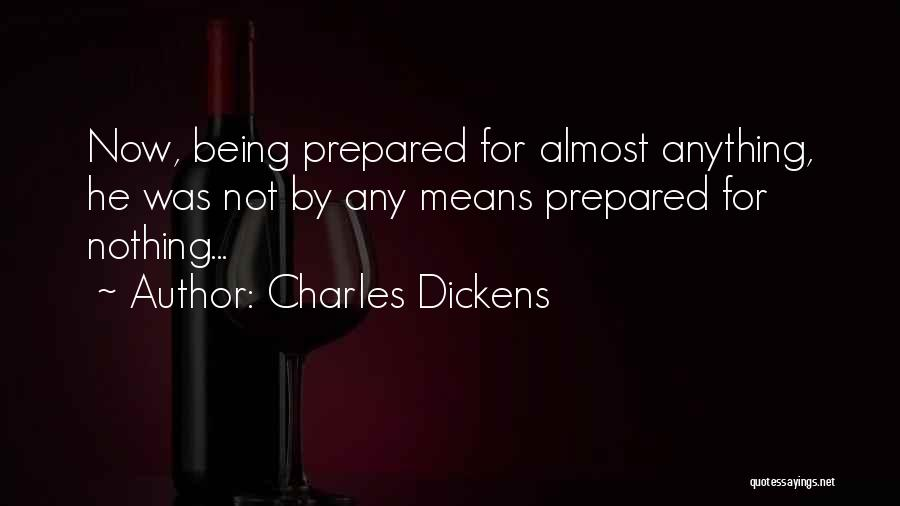 Being Prepared Quotes By Charles Dickens