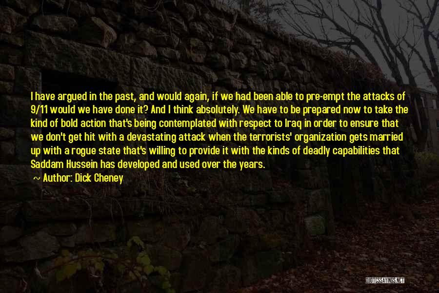 Being Prepared Quotes By Dick Cheney