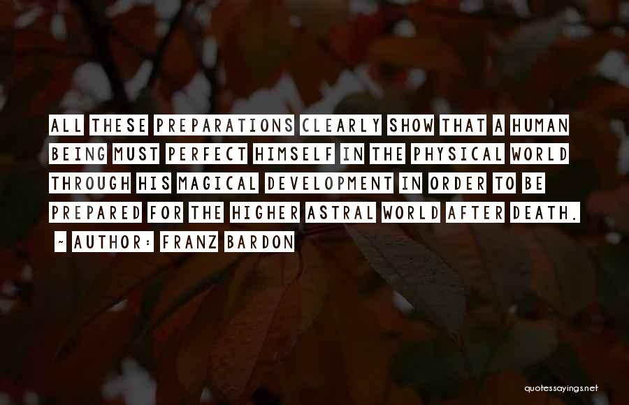 Being Prepared Quotes By Franz Bardon
