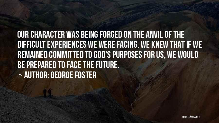 Being Prepared Quotes By George Foster