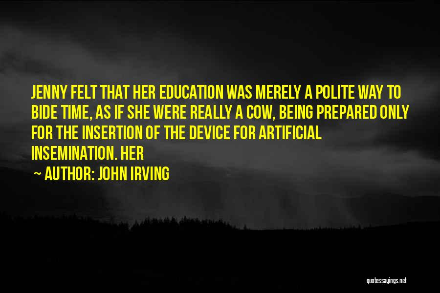 Being Prepared Quotes By John Irving