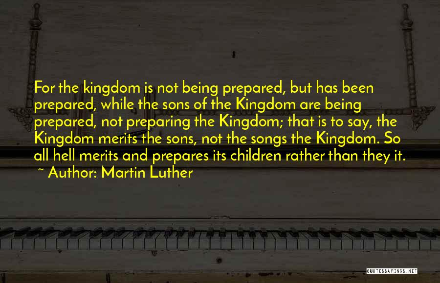 Being Prepared Quotes By Martin Luther