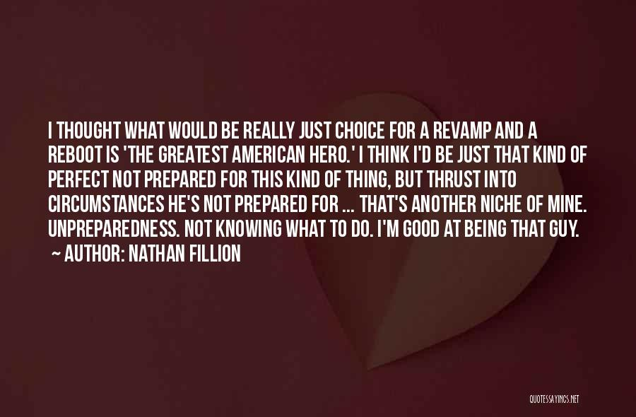 Being Prepared Quotes By Nathan Fillion