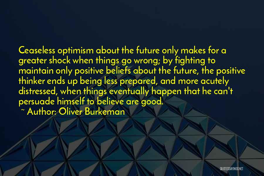 Being Prepared Quotes By Oliver Burkeman