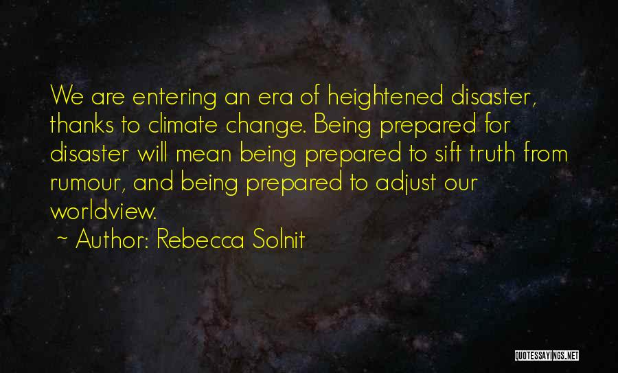 Being Prepared Quotes By Rebecca Solnit