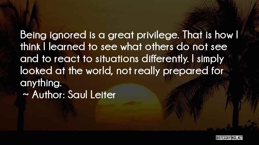 Being Prepared Quotes By Saul Leiter