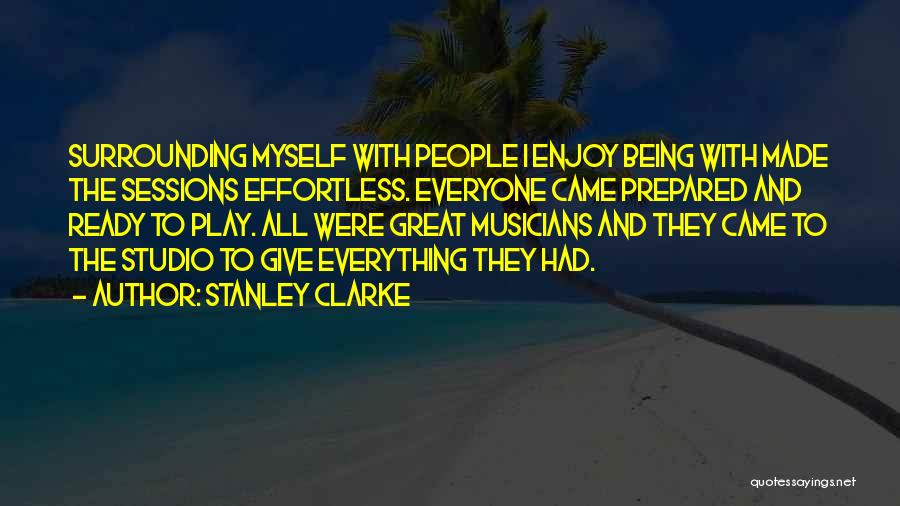 Being Prepared Quotes By Stanley Clarke