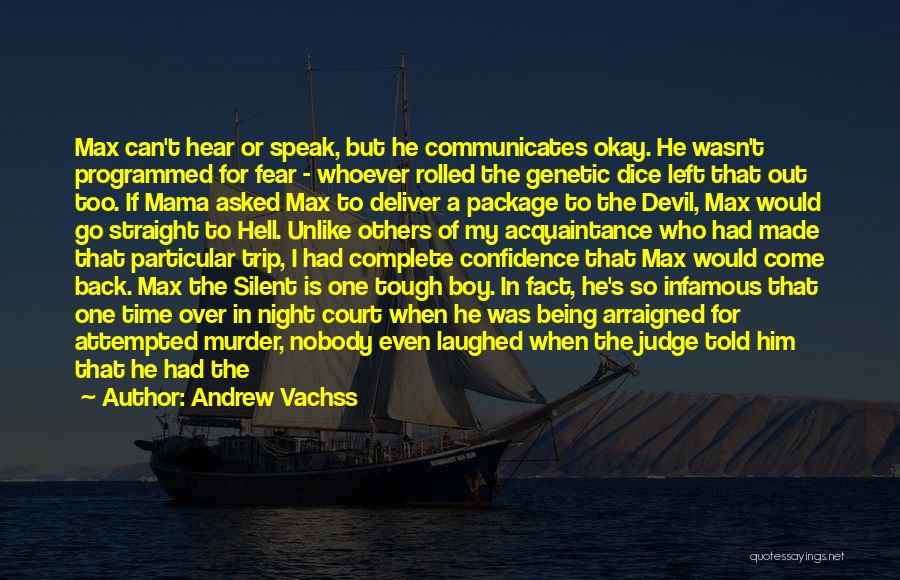 Being Programmed Quotes By Andrew Vachss