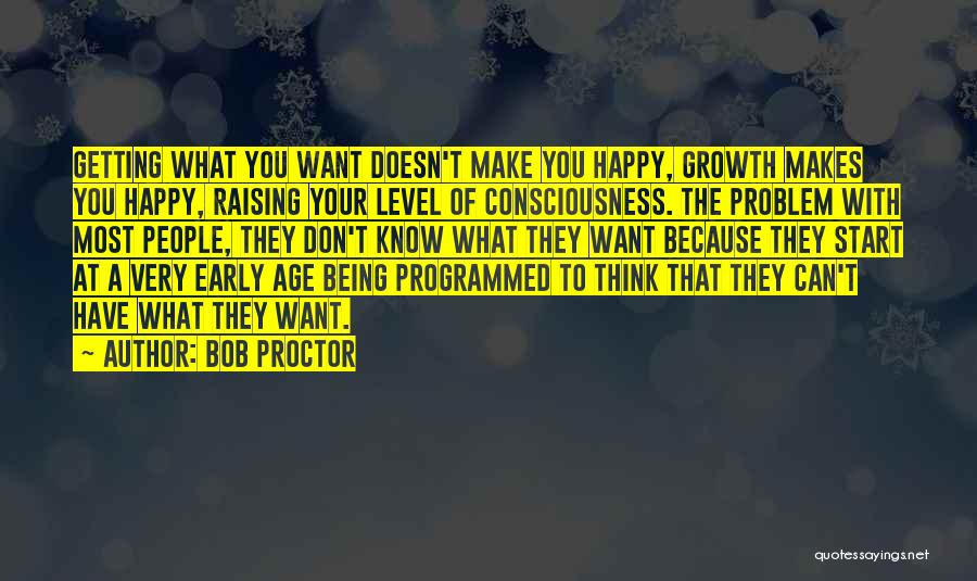 Being Programmed Quotes By Bob Proctor