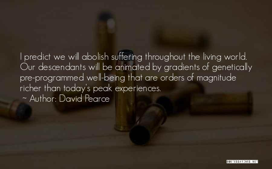Being Programmed Quotes By David Pearce