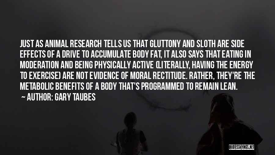 Being Programmed Quotes By Gary Taubes