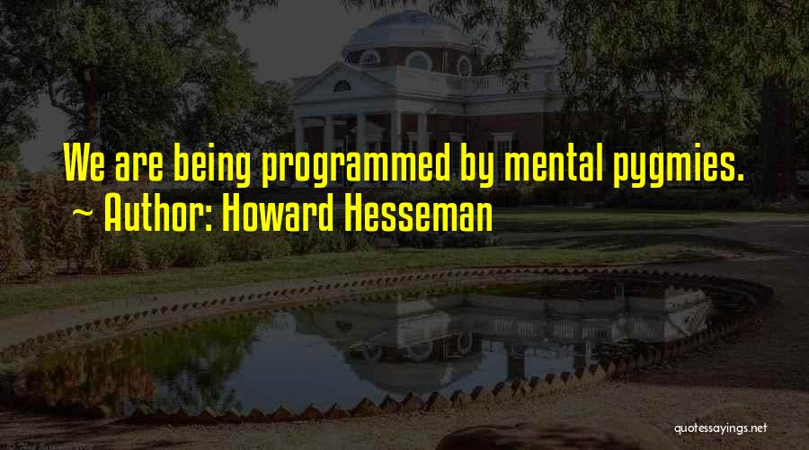 Being Programmed Quotes By Howard Hesseman