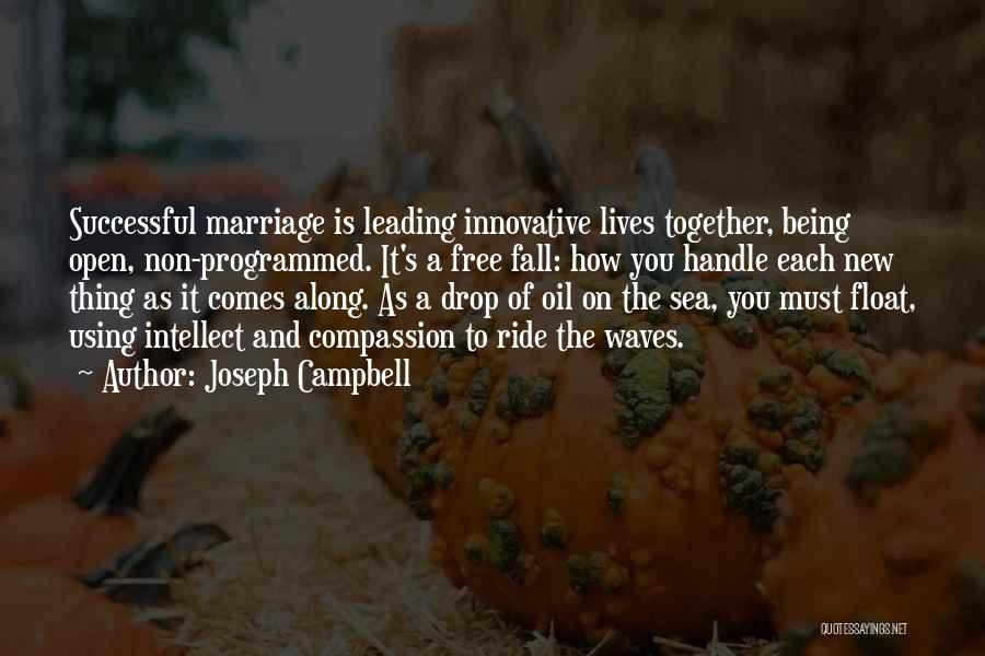 Being Programmed Quotes By Joseph Campbell