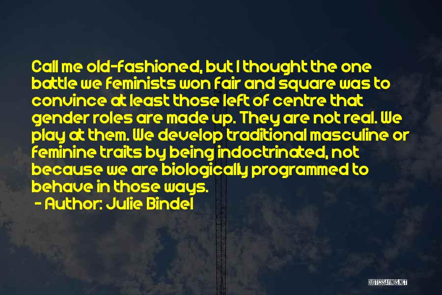 Being Programmed Quotes By Julie Bindel