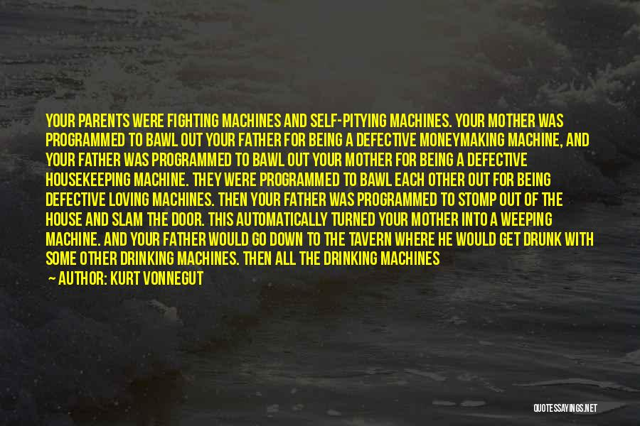 Being Programmed Quotes By Kurt Vonnegut
