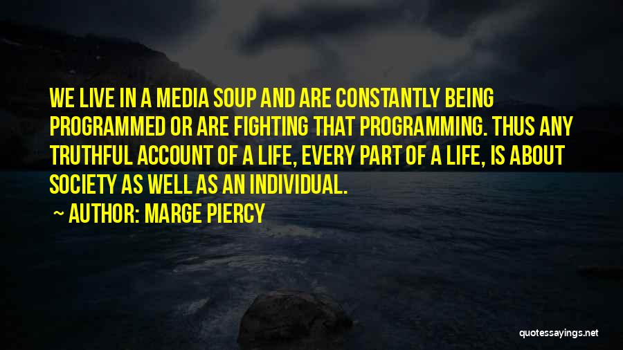Being Programmed Quotes By Marge Piercy