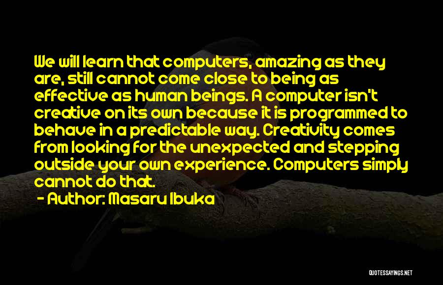 Being Programmed Quotes By Masaru Ibuka