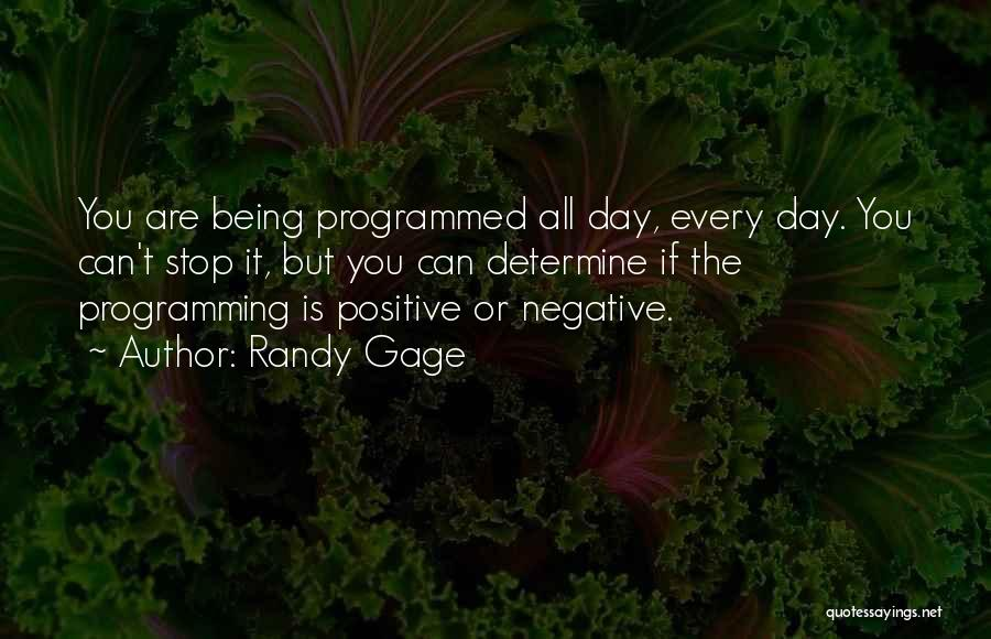 Being Programmed Quotes By Randy Gage