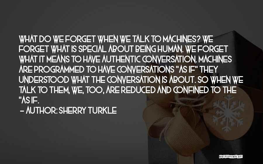 Being Programmed Quotes By Sherry Turkle