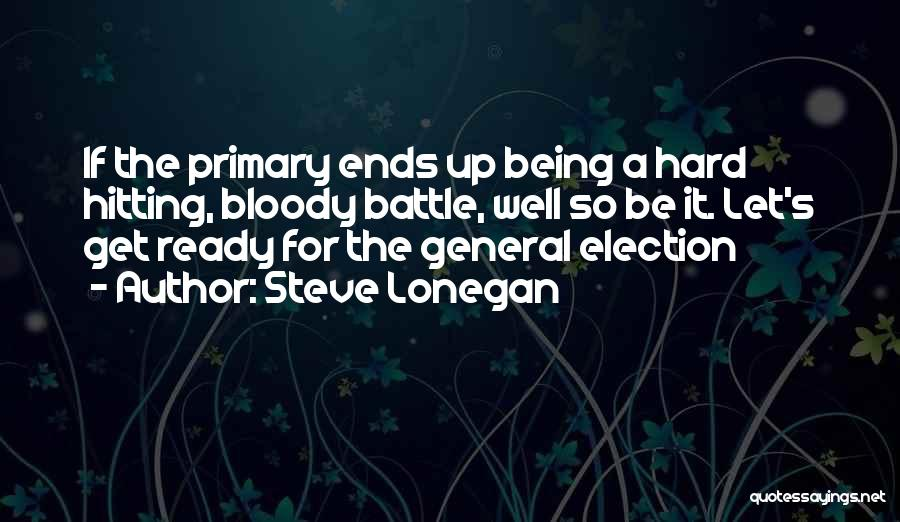 Being Ready For Battle Quotes By Steve Lonegan