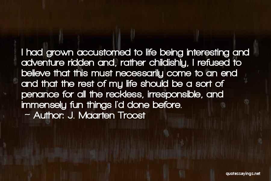 Being Refused Quotes By J. Maarten Troost