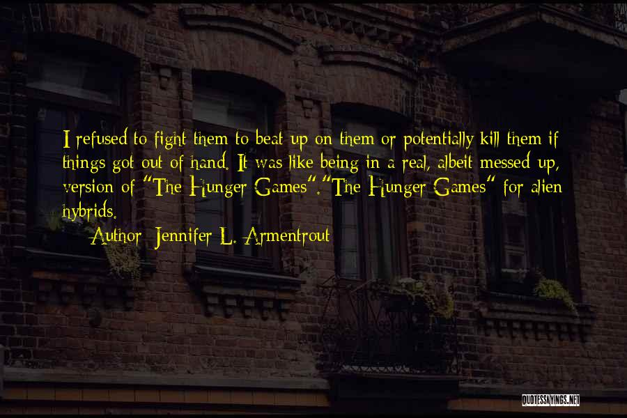Being Refused Quotes By Jennifer L. Armentrout